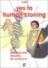 Yes to human cloning