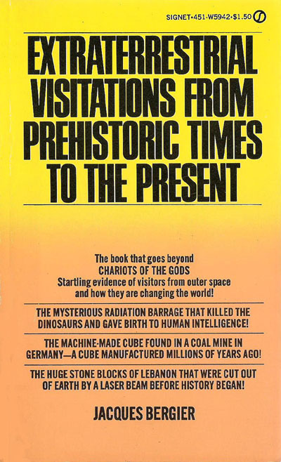 Extra Terrestrial Visitations from Prehistoric Times to the Present (1974) by Jacques Bergier