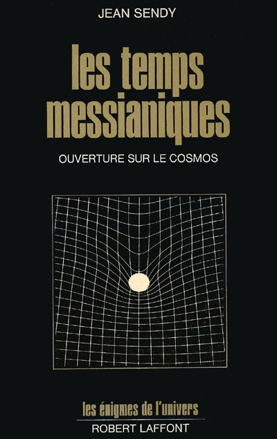 Les Temps Messianiques  (1975) (French) by Jean Sendy